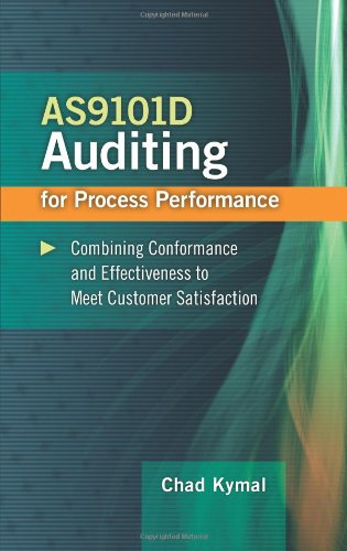 AS9101D Auditing for Process Performance: Combining Conformance and Effectiveness to Meet Customer ...