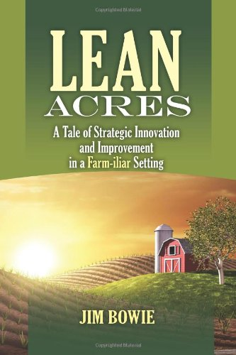 Lean Acres: A Tale of Strategic Innovation and Improvement in a Farm-iliar Setting: Jim Bowie