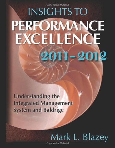 9780873898140: Insights to Performance Excellence 2011-2012: Understanding the Integrated Management System and Baldrige