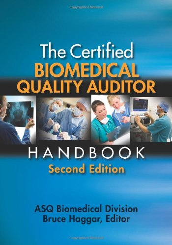 The Biomedical Quality Auditor Handbook, Second Edition: ASQ Biomedical Division and Bruce Haggar; ...