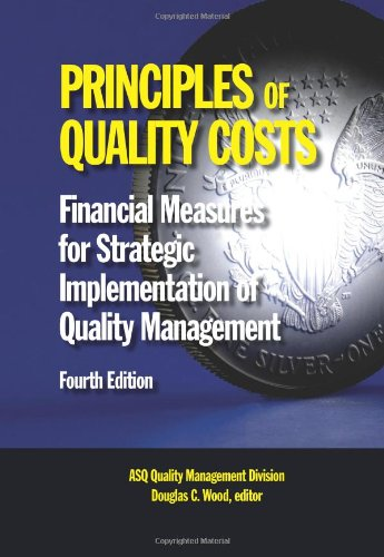 9780873898492: Principles of Quality Costs: Financial Measures for Strategic Implementation of Quality Management, Fourth Edition
