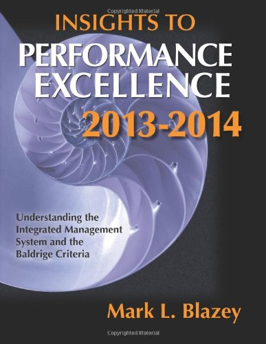 9780873898515: Insight to Performance Excellence 2013-2014: Understanding the Integrated Management System and the Baldrige Criteria