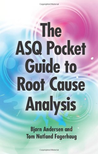 The ASQ Pocket Guide to Root Cause Analysis: Bjrn Andersen; Tom Natland Fagerhaug