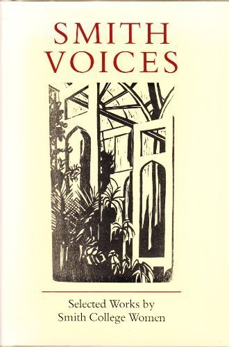 Smith Voices: Selected Works by Smith College Women