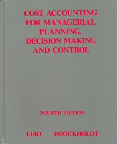 9780873931366: Cost Accounting for Managerial Planning Decision Making and Control