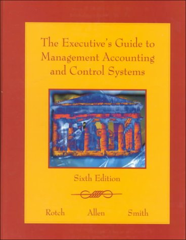The Executive s Guide to Management Accounting and Control Systems.