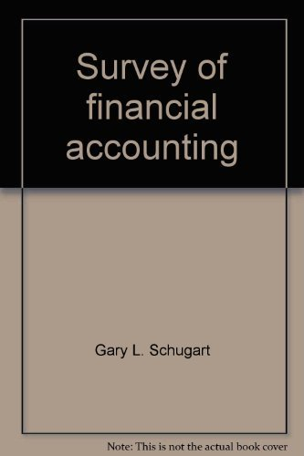 Survey of financial accounting (0873936787) by Gary L. Schugart; James J. Benjamin; Arthur J. Francia; Robert H. Strawser