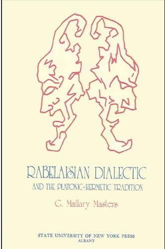 9780873950398: Rabelaisian Dialectic and the Platonic-Hermetic Tradition