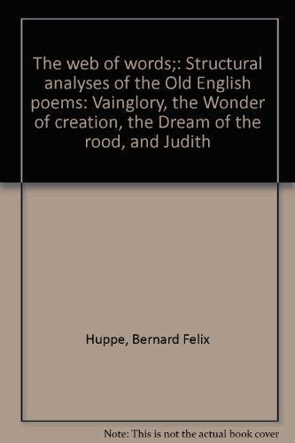 9780873950572: The web of words;: Structural analyses of the Old English poems: Vainglory, the Wonder of creation, the Dream of the rood, and Judith