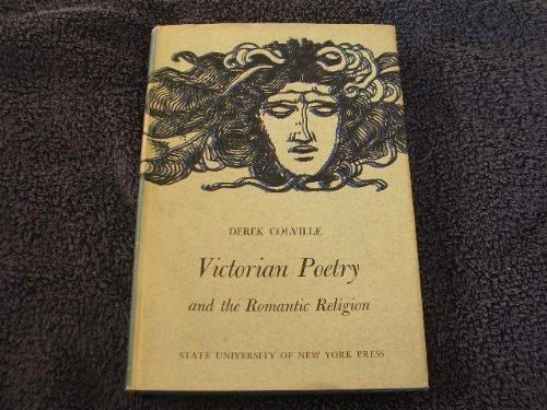 Victorian Poetry and the Romantic Religion: Derek Colville