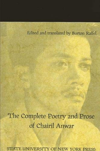 9780873950619: The Complete Poetry and Prose of Chairil Anwar (English and Indonesian Edition)