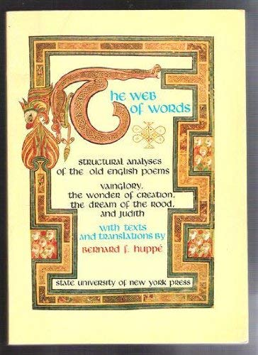 9780873950633: The web of words;: Structural analyses of the Old English poems: Vainglory, the Wonder of creation, the Dream of the rood, and Judith