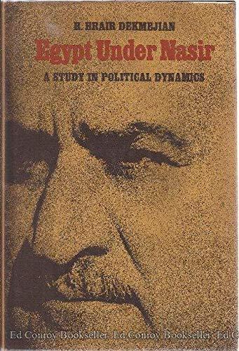 9780873950800: Egypt under Nasir;: A study in political dynamics,