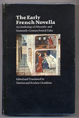 The early French novella;: An anthology of fifteenth and sixteenth century tales,: Patricia Francis...
