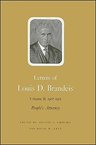 Letters of Louis D. Brandeis, Vol. 2, 1907-1912: People's Attorney (0873950917) by Brandeis, Louis D.