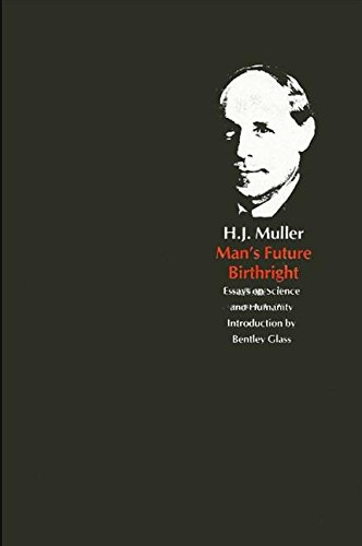 Man's Future Birthright. Essays on Science and Humanity. Edited by Elof Axel Carlson.: MULLER, ...