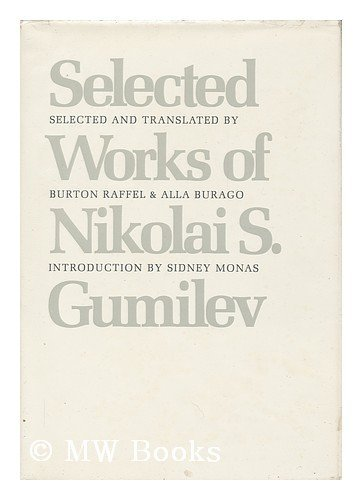Selected Works of Nikolai S. Gumilev selected and translated by Burton Raffel and Alla Burago w/ ...