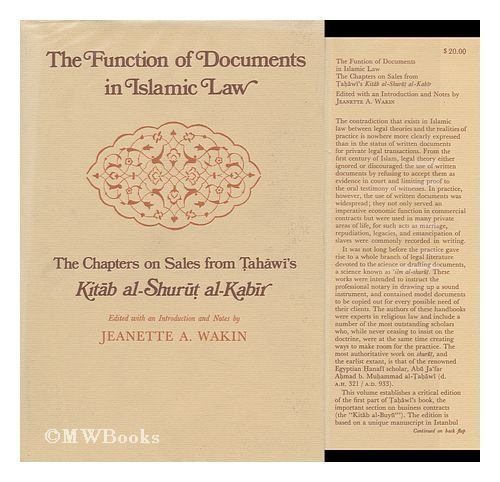 The Function of Documents in Islamic Law: Tahawi, Ahmad ibn
