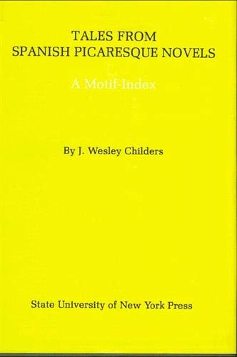 Tales from Spanish picaresque novels: A motif-index: Childers, J. Wesley