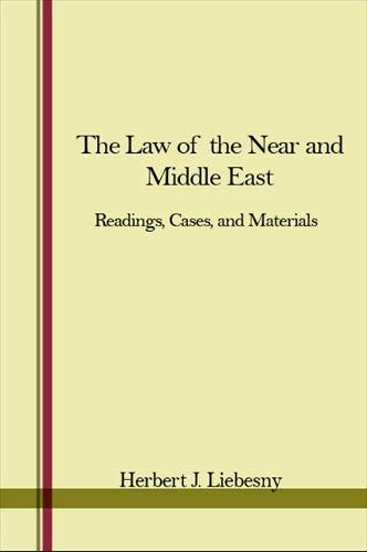 The Law of the Near and Middle East: Readings, Cases, and Materials: Liebesny, Herbert J.