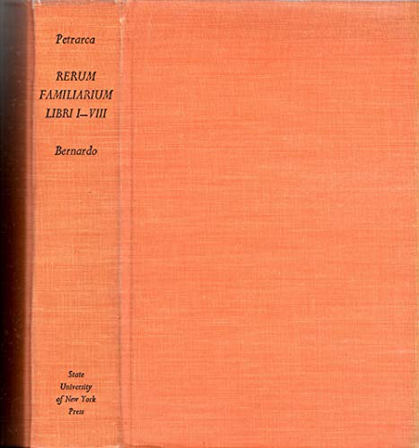 Rerum familiarium libri I-VIII. Translated by Aldo S. Bernardo.: PETRARCH] PETRARCA, Francesco:
