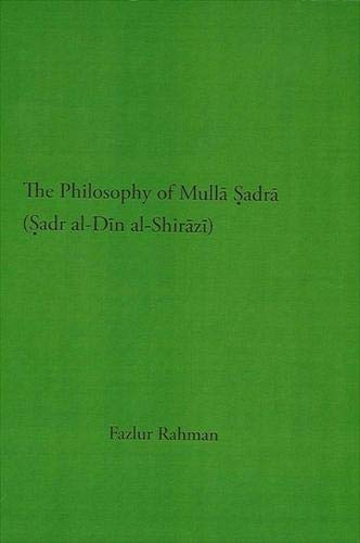 9780873953009: The Philosophy of Mulla Sadra (Studies in Islamic philosophy and science)