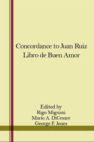 9780873953221: A Concordance to Juan Ruiz Libro de Buen Amor