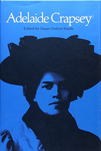 Complete Poems and Collected Letters of Adelaide: Crapsey, Adelaide; Smith,