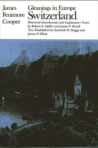 Gleanings in Europe, Switzerland (James Fenimore Cooper Works): Cooper, James Fenimore