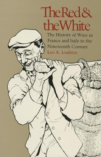 The Red & the White: A History of Wine in France and Italy in the Nineteenth Century: Leo A. ...