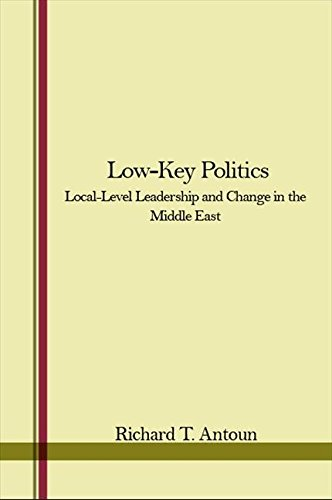 9780873953733: Low-key Politics: Local-level Leadership and Change in the Middle East