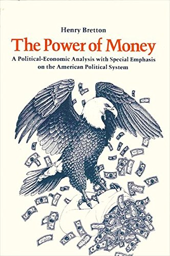 The Power of Money A Political-Economic Analysis: Bretton, Henry L.