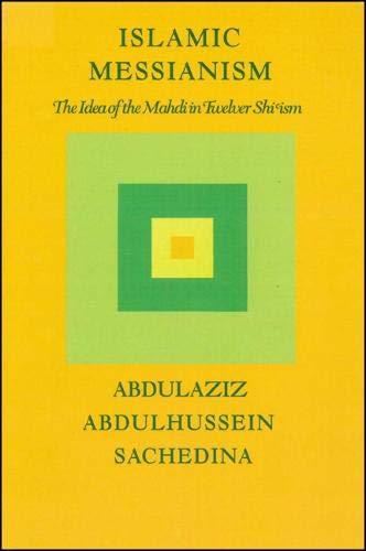 9780873954587: Islamic Messianism: The Idea of the Mahdi in Twelver Shi'ism