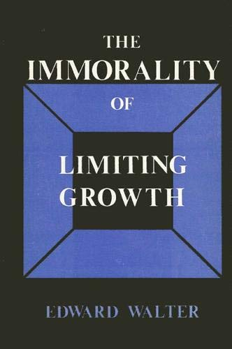 Immorality of Limiting Growth: Walter, Eric