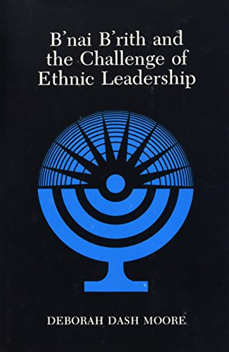 9780873954808: B'Nai B'Rith and the Challenge of Ethnic Leadership (Suny Series in Modern Jewish History)
