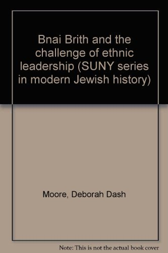 9780873954815: Bnai Brith and the challenge of ethnic leadership (SUNY series in modern Jewish history)