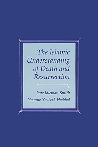 9780873955072: Islamic Understanding of Death and Resurrection
