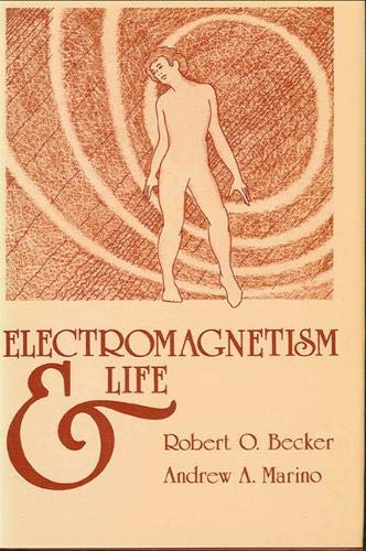 Electromagnetism and Life: Becker, Robert O.; Marino, Andrew A.