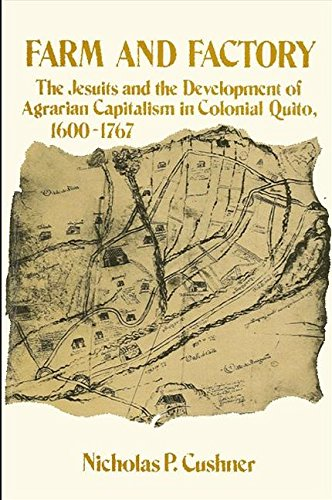 9780873955706: Farm and Factory: The Jesuits and the Development of Agrarian Capitalism in Colonial Quito 1600-1767 (Vol 2)