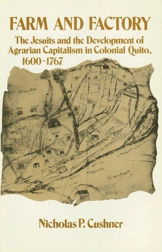9780873955713: Farm and Factory: The Jesuits and the Development of Agrarian Capitalism in Colonial Quito 1600-1767