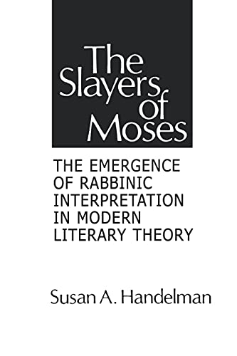 9780873955775: Slayers of Moses: The Emergence of Rabbinic Interpretation in Modern Literary Theory (Suny Series in American Social History) (Suny Series on Modern Jewish Literature and Culture)