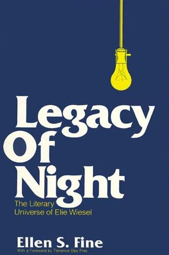Legacy of Night, the Literary Universe of Elie Wiesel (Suny Series in Modern Jewish Literature &amp...