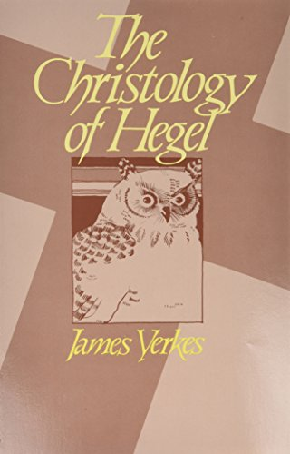 The Christology of Hegel (SUNY Series in Hegelian Studies): James Yerkes