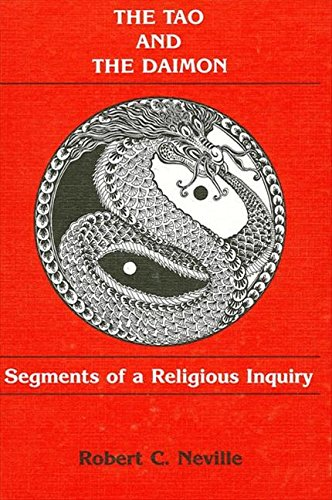 The Tao and the Daimon: Segments of a Religious Inquiry: Neville, Robert C.