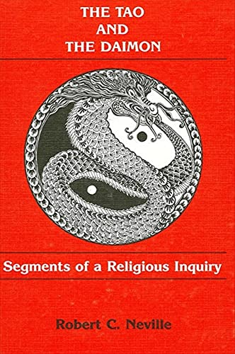Tao and the Daimon: Segments of Religious Inquiry: Neville, Robert C.