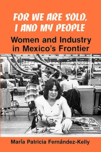 For We are Sold, I and My People (Suny Series in the Anthropology of Work): Women and Industry in ...