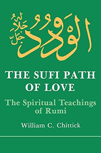 9780873957243: The Sufi Path of Love: The Spiritual Teachings of Rumi (SUNY series in Islam)