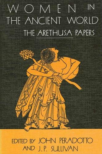 9780873957731: Women in the Ancient World: The Arethusa Papers (SUNY Series in Classical Studies)