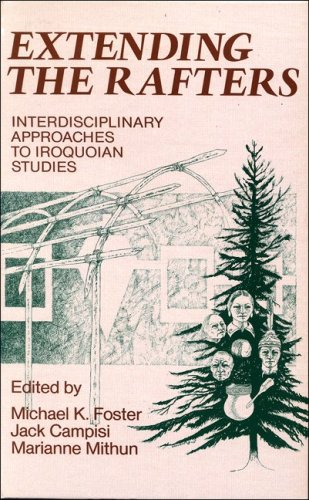 Extending the Rafters: Interdisciplinary Approaches to Iroquois Studies