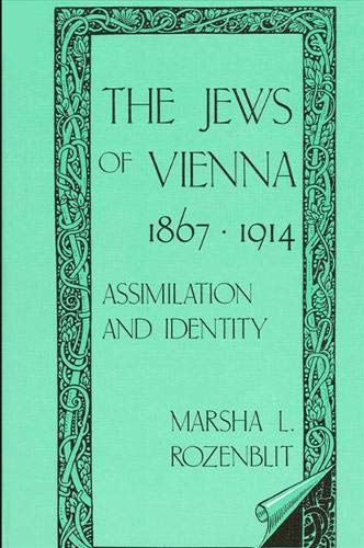 9780873958448: The Jews of Vienna, 1867-1914: Assimilation and Identity (SUNY series in Modern Jewish Literature and Culture)
